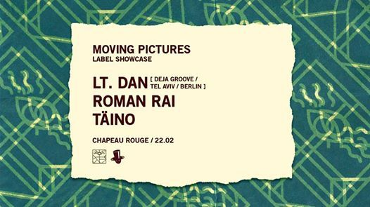 Moving Pictures Label Showcase w Lt. Dan [ Deja Groove ]