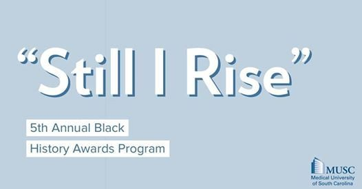 Still I Rise  Black History Awards Program