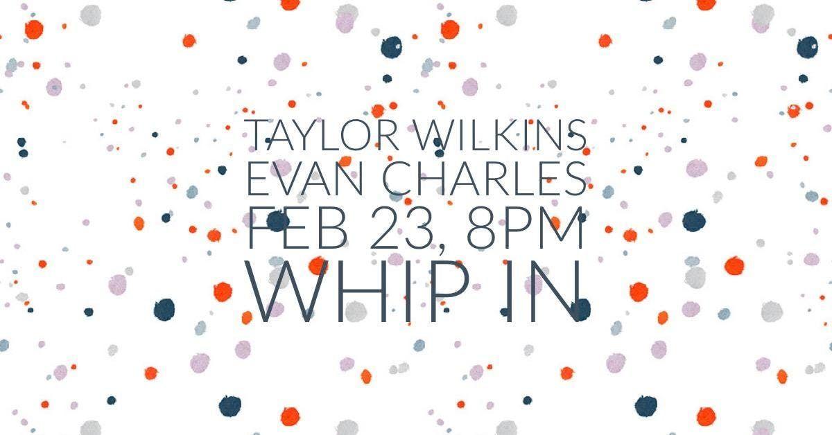Taylor Wilkins Evan Charles