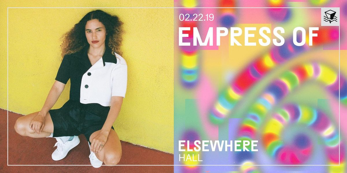 Empress Of  Elsewhere (Hall)