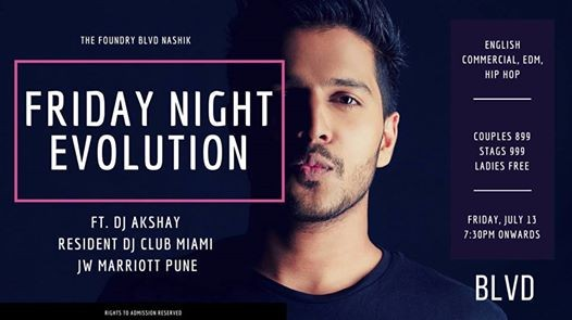 Friday Night Evolution Ft  DJ Akshay *Comm/ EDM/ R&B* at