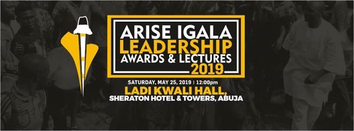 The 6th ARISE IGALA Leadership Awards & Lectures