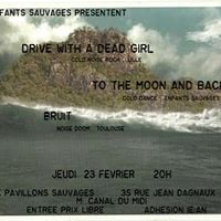Drive with a dead girl  to the moon and back Bruit