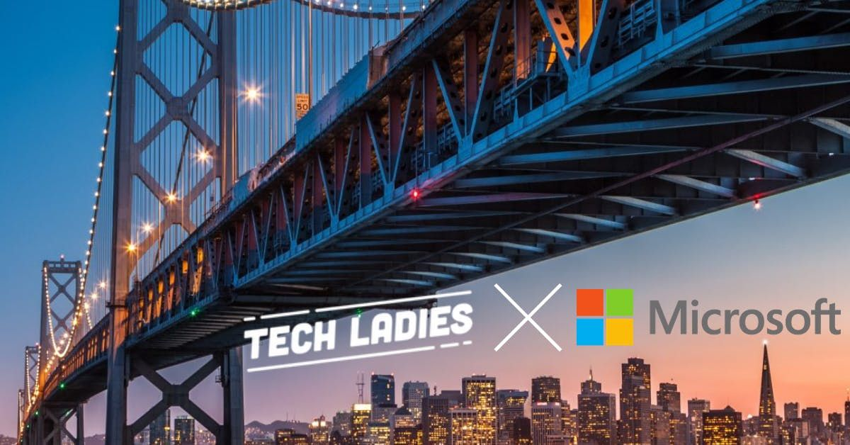 tech ladies sf x microsoft influence how to get it keep it for