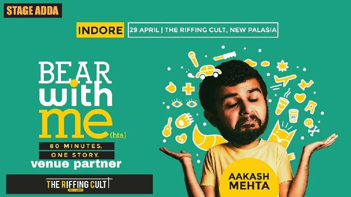 Stage Adda Presents - Bear with me (Aakash Mehta)