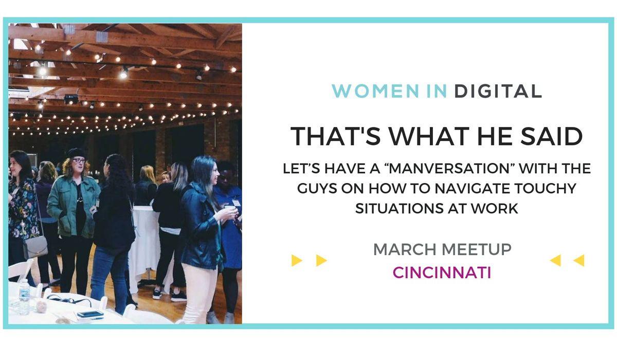 Cincinnati Women in Digital March OPEN Meetup Thats What He Said