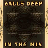 Balls Deep In The Mix