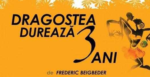 Dragostea dureaz 3 ani de Frdric Beigbeder