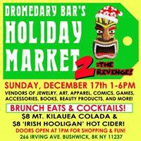 Dromedary Holiday Market 2 The Revenge Sunday December 17th