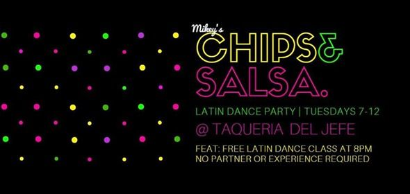 Mikeys Chips & Salsa [Latin Dance Party]