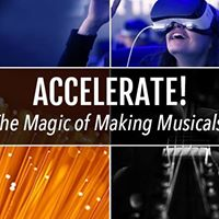 Accelerate The Magic of Making Musicals