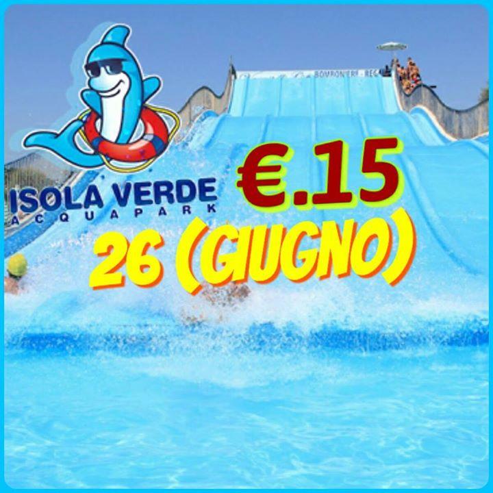 Acquapark Isola Verde (Lunedì 26 Giugno €.15) | San Giorgio a Cremano
