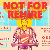 Not For Rehire at QED in Astoria