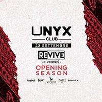 UNYX Club  Revive - Il Venerd - Opening Season