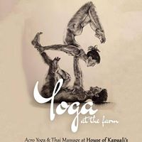 Acro Yoga &amp Thai Massage at House of Kapaalis Organic Farm
