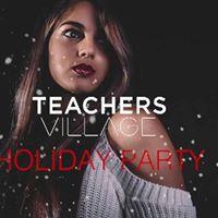 Teachers Village Holiday Party