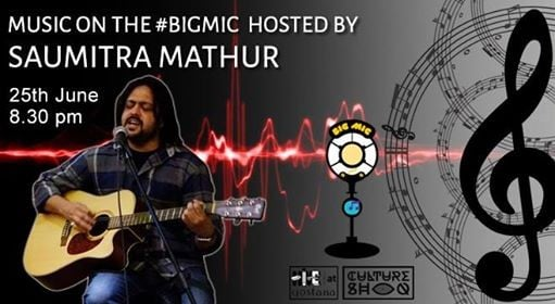 Bigmic Music Open Mic hosted by Saumitra Mathur
