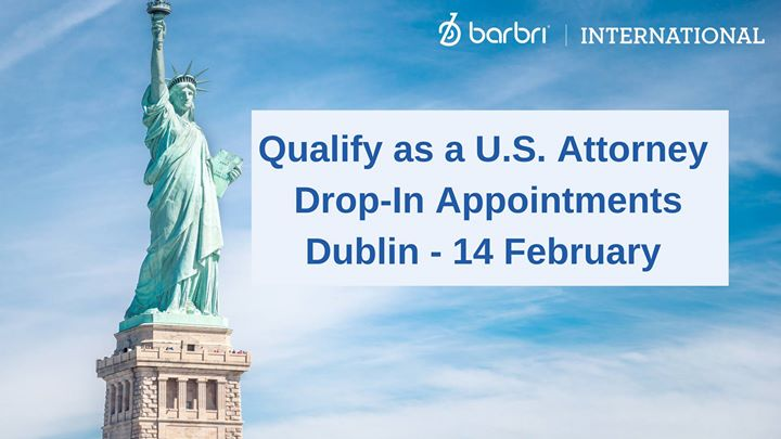 Qualify as a U.S. Attorney Drop In Appointments Dublin
