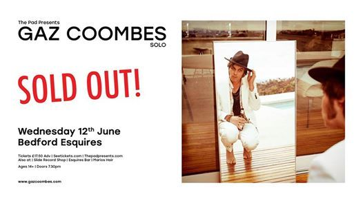 SOLD OUT - Gaz Coombes  Wednesday 12th June  Bedford Esquires