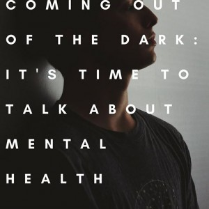 Coming Out Of The Dark  Its Time To Talk About Mental Health
