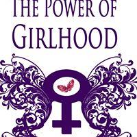 The Power of Girlhood