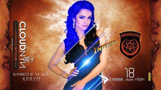 Indyana -Friday Bollywood Night with Dj Paroma at cloudnyn