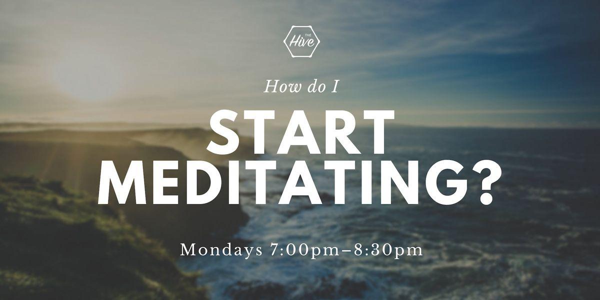 How Do I Start Meditating