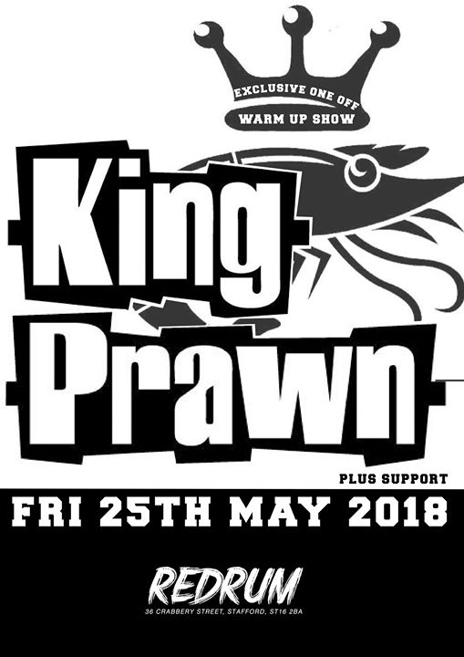 King Prawn Special One Off Warm Up Show