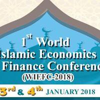 1st World Islamic Economics &amp Finance Conference (WIEFC 2018)