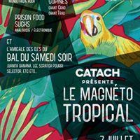 Catach prsente  Le Magnto Tropical