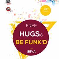 Free hugs &amp Be funkd with Seva