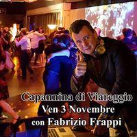 Ven 3 Novembre Capannina di Viareggio con Fabrizio Frappi