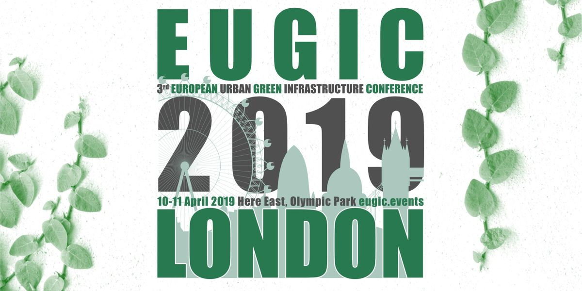 EUGIC 2019 London - 3rd European Urban Green Infrastructure Conference