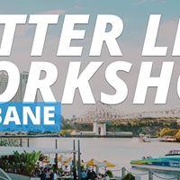 Better Life Workshop - Brisbane