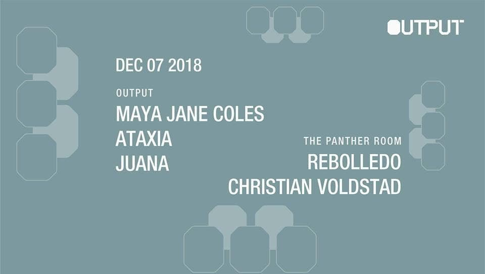 Maya Jane Coles Ataxia at Output and Rebolledo in The  Panther Room