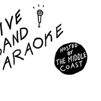 Live Band Karaoke - Hosted by The Middle Coast