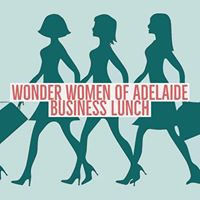 Wonder Women of Adelaide Business Lunch with Michelle Stanton