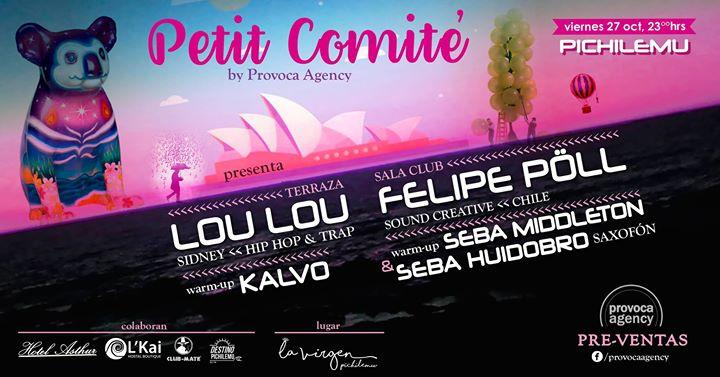 Petit Comité Presenta Dj Lou Lou Sidney Felipe Pöll At
