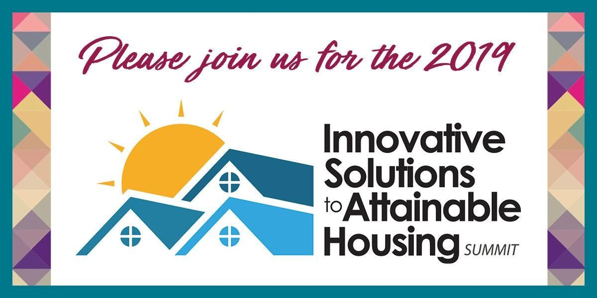 2019 Innovative Solutions to Attainable Housing Summit