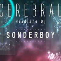 CEREBRAL with DJ Sonderboy (UK) 20th January