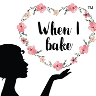 When I Bake
