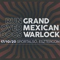 Grand Mexican Warlock  Run Over Dogs
