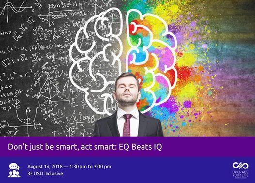 Dont just be smart act smart EQ Beats IQ
