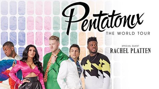 Pentatonix: The World Tour with special guest Rachel Platten