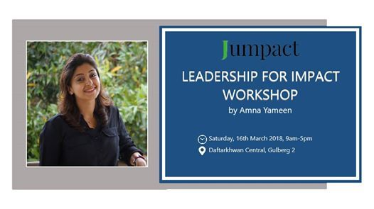 Leadership For Impact (LFI) Workshop by Amna Yameen