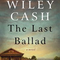 Book tour for The Last Ballad by Wiley Cash