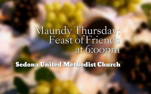 Maundy Thursday Feast of Friends at 600pm