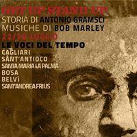 Get Up Stand Up.Storia di Antonio Gramsci musiche di Bob Marley