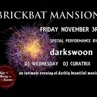 Brickbat Mansion presents Darkswoon