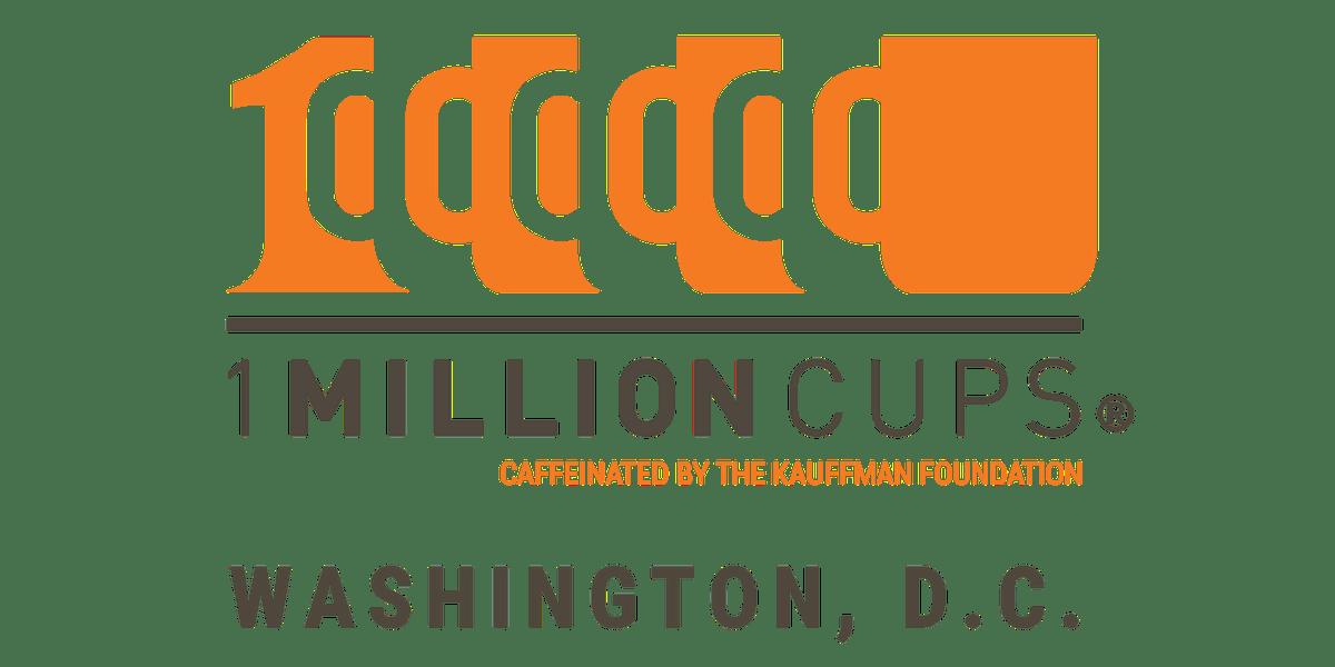1 Million Cups Washington D.C. Feb 20 2019